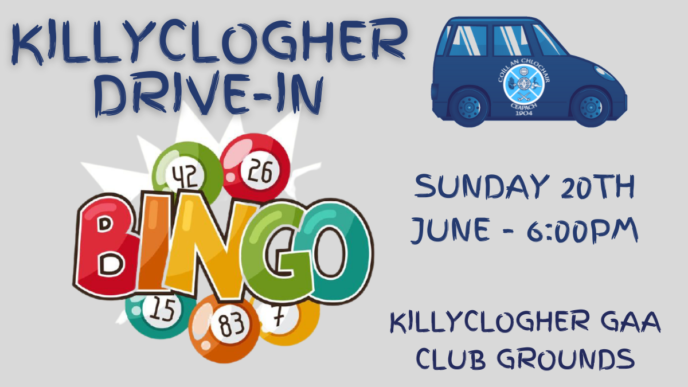 KILLYCLOGHER DRIVE-IN BINGO THIS SUNDAY