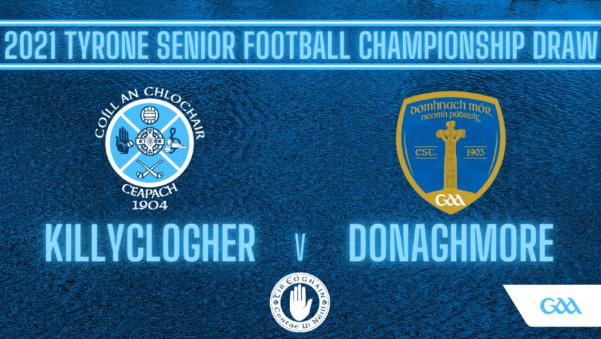 LATEST NEWS: Killyclogher To Play Donaghmore In Senior Championship